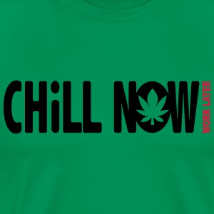 CHILL NOW WORK LATER - Männer Premium T-Shirt