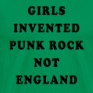 Girls Invented Punk Rock Not England - Men's Premium T-Shirt