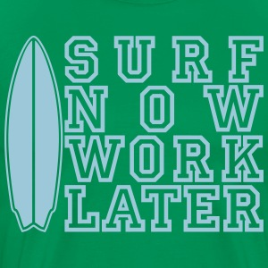 surf now work later - Men's Premium T-Shirt