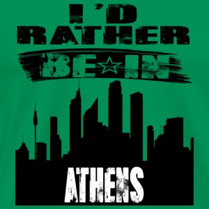Gift Id rather be in Athens - Men's Premium T-Shirt