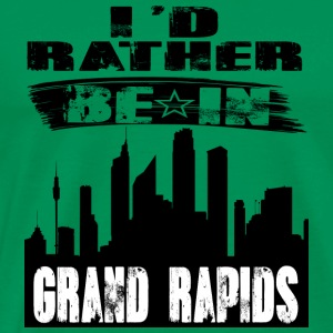Geschenk Id rather be in Grand Rapids - Männer Premium T-Shirt