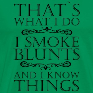 BLUNT SMOKING THATS WHAT I DO BLUNT WEED SHIRT - Männer Premium T-Shirt