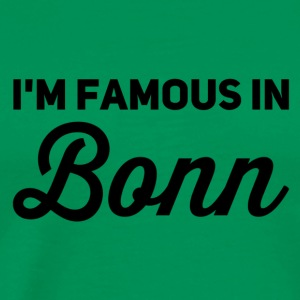 im famous in Bonn - Men's Premium T-Shirt