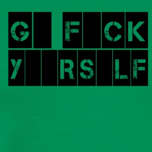 go fuck yourself - Männer Premium T-Shirt
