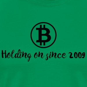 Bitcoin, holding on since 2009.