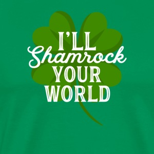 I'll Shamrock Your World Funny St Patricks Day Pun
