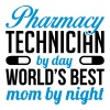 Pharmacy technician by day. Best mom by night - T-shirt Premium Femme
