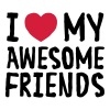 I Love (Heart) My Awesome Friends - Women's Premium T-Shirt