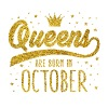 Gold Glitter Queens Are Born In October - Women's Premium T-Shirt