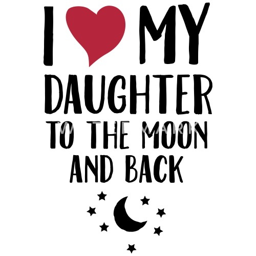 I Love Heart My Daughter To The Moon And Back Vrouwen Premium T