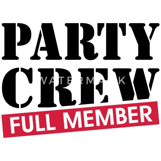 Party Crew full member funny drinking quotes Women\'s Premium ...