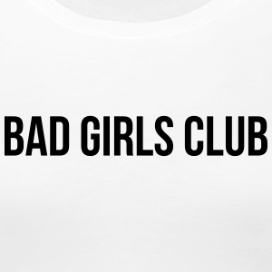 Bad Girls Club - T-shirt Premium Femme