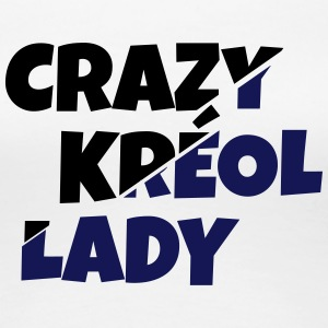 Crazy Lady Creole - Vrouwen Premium T-shirt