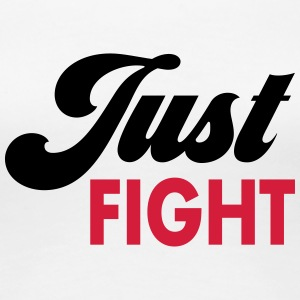 Just Fight - Frauen Premium T-Shirt