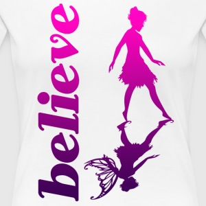 Believe in Fairies - Frauen Premium T-Shirt
