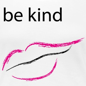 Be kind mouth - Women's Premium T-Shirt
