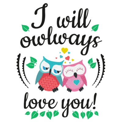i will owlways love you owls minä owlways love voit pöllöt
