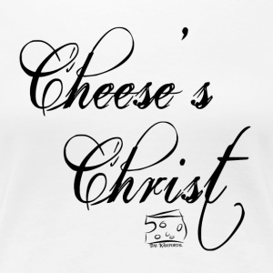 Cheese's Christ - Women's Premium T-Shirt