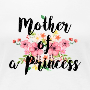 Mother of a Princess T-Shirt - Frauen Premium T-Shirt