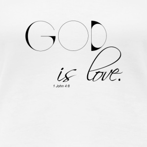 god is love - Maglietta Premium da donna