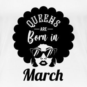 Queens Are Born in March - Birthday in March