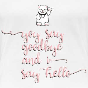 Winkekatze ...and I say hello - Frauen Premium T-Shirt