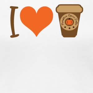 I love Pumpkin Spice Latte - Women's Premium T-Shirt