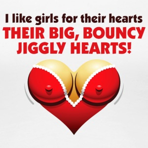 I Like Girls With Big,Bouncy Jiggly Hearts! - Women's Premium T-Shirt