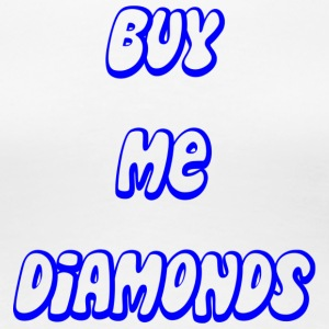 buy me diamonds - Women's Premium T-Shirt