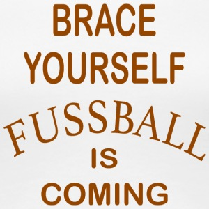 Brace Yourself Football Is Coming - Brown - T-shirt Premium Femme