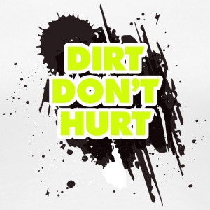 DIRT DO NOT HURT - MOTOCROSS - Women's Premium T-Shirt