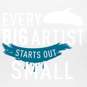 every artist starts small - Women's Premium T-Shirt