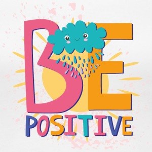 Be positive - Women's Premium T-Shirt
