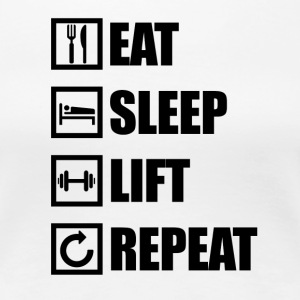 EAT SLEEP LIFT REPEAT - Frauen Premium T-Shirt