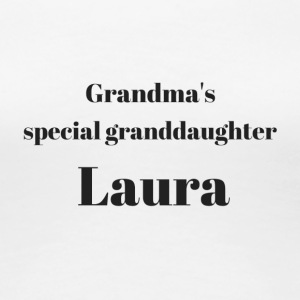 Grandma s special granddaughter Laura - Women's Premium T-Shirt