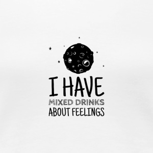Mixed feelings when drinking - Women's Premium T-Shirt