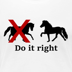 do it right sort - Dame premium T-shirt