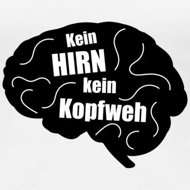 Kein Gehirn