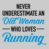 Never Underestimate An Old Woman Who Loves Running - Women's Premium T-Shirt