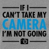 If I Can\'t Take My Camera - I\'m Not Going - Women's Premium T-Shirt