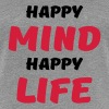 Happy mind, happy life - Frauen Premium T-Shirt