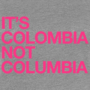 ITS COLOMBIA NO COLUMBIA