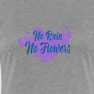 Ingen regn No Flowers - Premium T-skjorte for kvinner