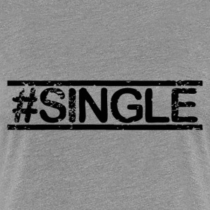 #SINGLE - black - Women's Premium T-Shirt