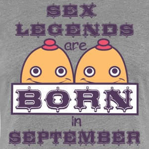 Geburtstag September Titten Sex Legenden geboren B - Frauen Premium T-Shirt