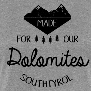 Made for the Dolomites - Women's Premium T-Shirt