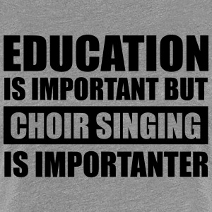 Choir singing is importanter