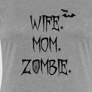 Funny woman mother zombie Halloween shirt - Women's Premium T-Shirt