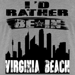 Geschenk Id rather be in Virginia Beach - Frauen Premium T-Shirt