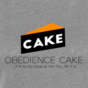Obedience Cake - Women's Premium T-Shirt